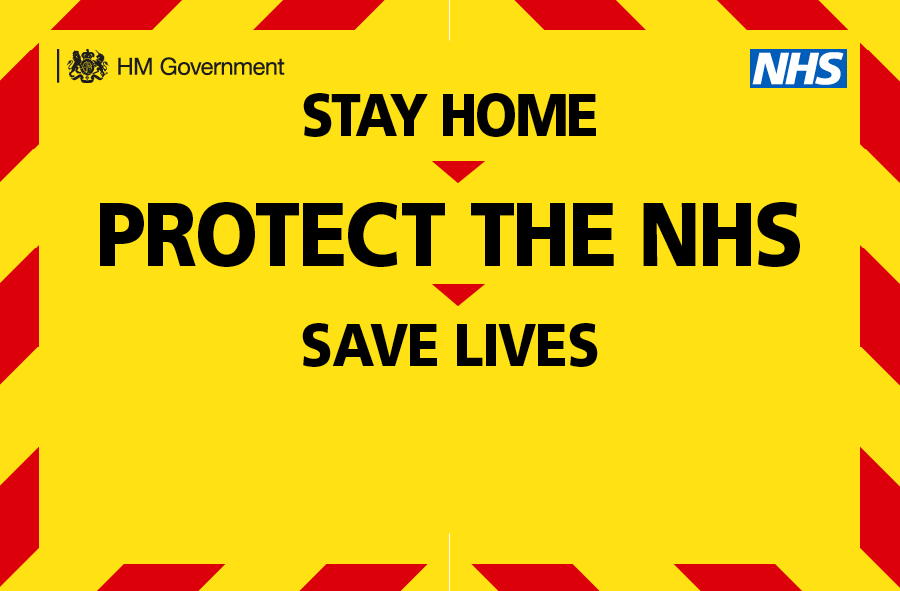 Yellow warning box with red banner reading Stay at Home, Protect the NHS, Save Lives